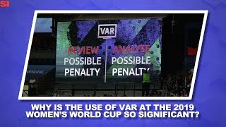 Why Has VAR Sparked So Much Controversy? Women's World Cup Daily Sports Illustrated
