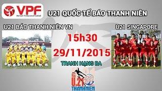 Video Clip Trực tiếp: U21 Báo Thanh Niên VN vs U21 Singapore
