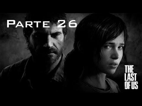 The Last of Us Walkthrough - Parte 26 - Español