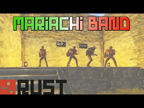 RUST TROLLING - Mariachi Band of Death (Episode 2)