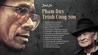 15 Khúc Tình ca Trịnh Công Sơn - Phạm Duy | Những Ca Khúc Trữ Tình Tuyển Chọn Hay Nhất Mọi Thời Đại