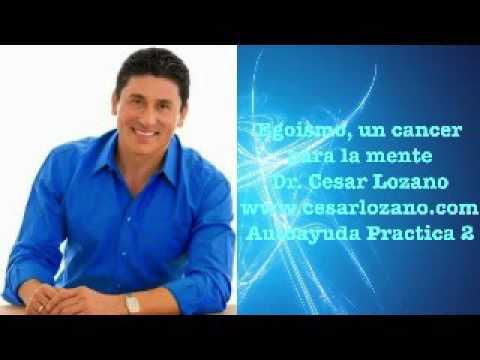 Egoismo, un cancer para la mente-Dr. Cesar Lozano