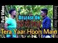 Tera Yaar Hoon Main Sonu Ke Titu Ki Sweety Arijit Singh Rochak Kohli Song 2018 mp3