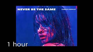 Download Lagu Camila Cabello - Never Be the Same ( one hour) 1 hour Gratis STAFABAND