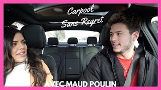 CARPOOL SANS REGRET avec Maud Poulin