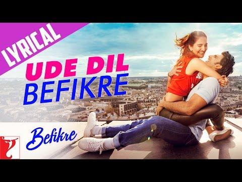 Lyrical: Ude Dil Befikre Song with Lyrics | Befikre | Ranveer Singh | Vaani Kapoor | Jaideep Sahni