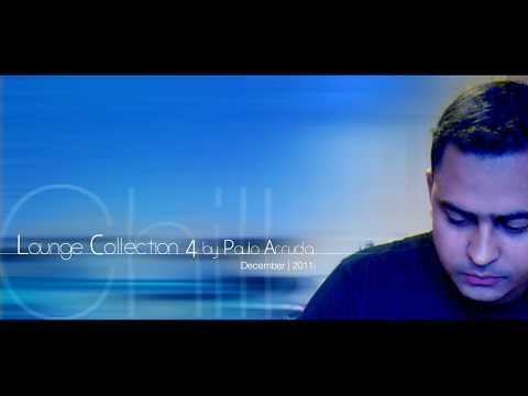 Lounge Collection 4 by Paulo Arruda ( HD ) December | 2011 Music Videos