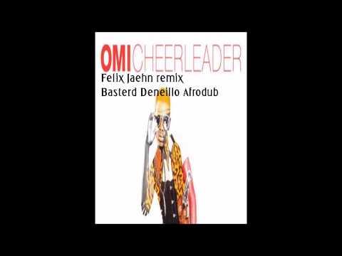 Omi-Cheerleader (Felix Jaehn remix Basterd Deneillo afrodub)