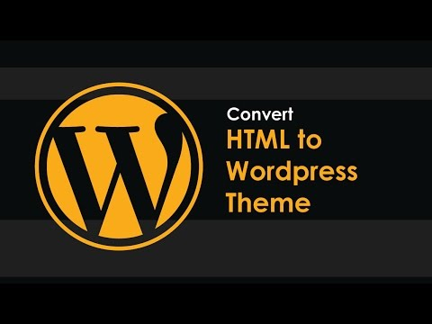 Convert HTML to Wordpress Theme - Part 1