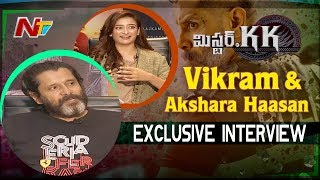 Vikram and Akshara Haasan Exclusive Interview about Mr KK Movie | NTV