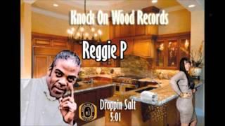 Reggie P Droppin Salt