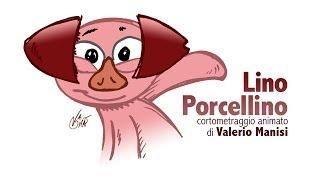 """""""Lino Porcellino"""" di Valerio Manisi"""