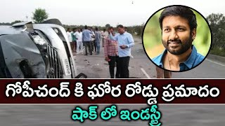 Actor Gopichand Injured At Road Accident | Gopichand Health Condition | Tollywood News