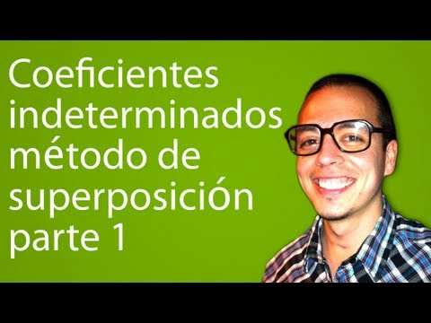 Coeficientes indeterminados - método de superposición parte 1