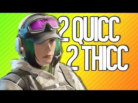 2 QUICC 2 THICC | Rainbow Six Siege