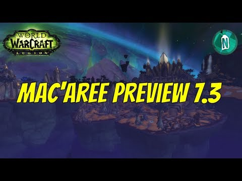 Mac'Aree Preview patch 7.3 First Look | WoW Legion Argus