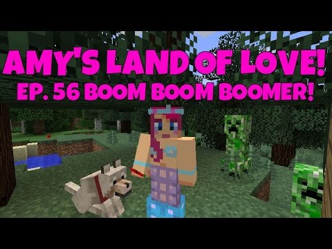 Amy's Land Of Love! Ep.56 Boom! Boom! Boomer!