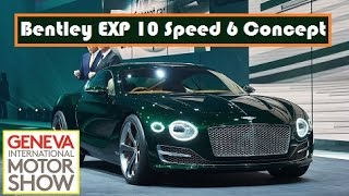 Bentley EXP 10 Speed 6 Concept, live photos at 2015 Geneva Motor Show