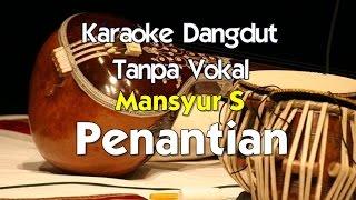Karaoke Mansyur S - Penantian