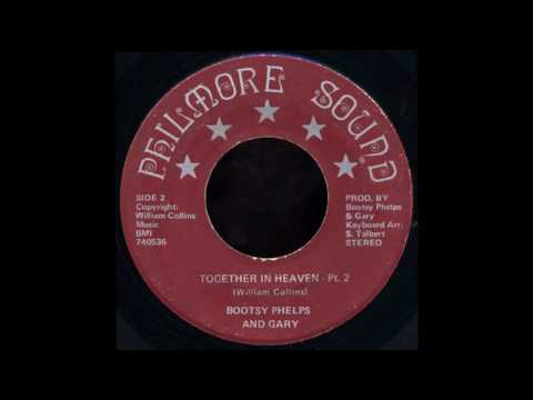 Bootsy Phelps and Gary - Together in Heaven [Pt. 2]