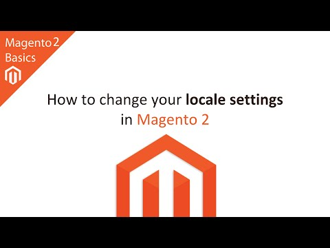 How to Change your Location/Locale Settings in Magento 2