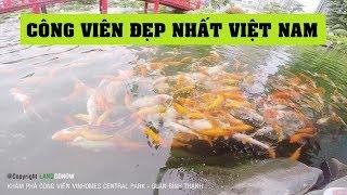 Khám phá công viên Vinhomes Central Park Tân Cảng, Nguyễn Hữu Cảnh, Quận Bình Thạnh - Land Go Now ✔