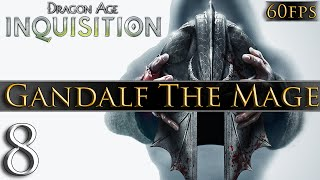 Dragon Age: Inquisition [PC] Gameplay - Gandalf The Mage #8 ~ Fellowship of the Rift!