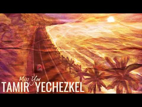 Tamir Yechezkel - Miss You (Official Audio)