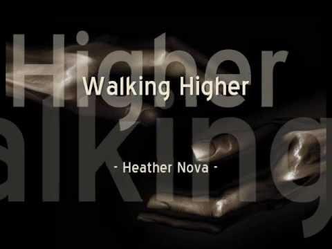 Heather Nova - Walking Higher (Lyrics)