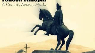 Tenesh Ethiopia -  Abebaw Melkamu (Must Hear Poem)