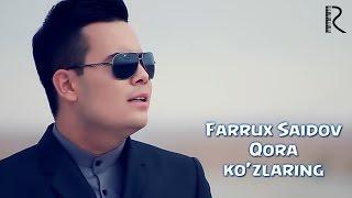 Farrux Saidov - Qora ko'zlaring