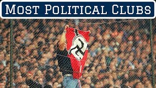 7 Most Political Football Clubs