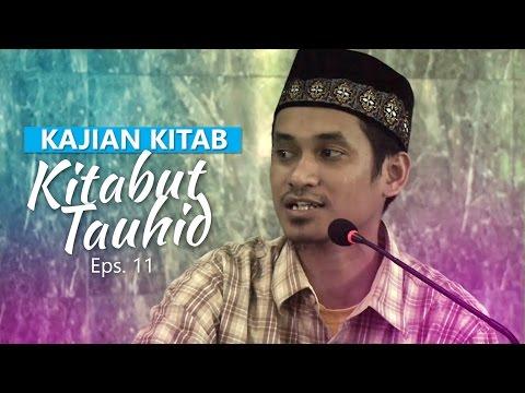 Kajian Rutin: Kitab Tauhid 11 - Ustadz Muhammad Abduh Tuasikal, M.Sc