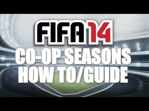 FIFA 14 CO-OP SEASONS GAMEPLAY / GUIDE (2v2) - How To Get Started