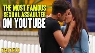 The Most Famous Sexual Assaulter On YouTube