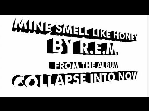 R.E.M. - Mine Smell Like Honey [Official Lyrics]