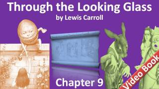 Chapter 09 - Through the Looking-Glass by Lewis Carroll - Queen Alice