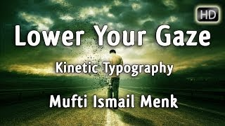 Lower Your Gaze? Kinetic Typography ? by Mufti Ismail Menk ? The Daily Reminder