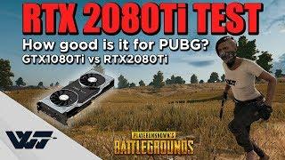 TEST: How good is the RTX 2080Ti for PUBG? (1080Ti vs 2080Ti Benchmark)