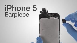 Earspeaker Repair - iPhone 5 How to Tutorial