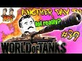 Another Day in World of Tanks #39