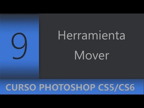 09 | Herramienta Mover || Curso Adobe Photoshop CS5/CS6/CC