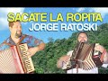 video de musica Jorge Ratoski - Sacate la Ropita ♫♫♫