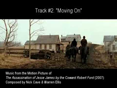 "#02. ""MOVING ON"" by Nick Cave & Warren Ellis (The Assassination of Jesse James OST)"