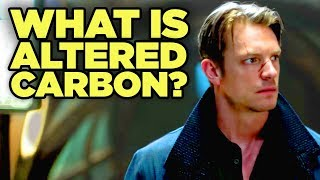 What is ALTERED CARBON? - Netflix's Blade Runner Explained!