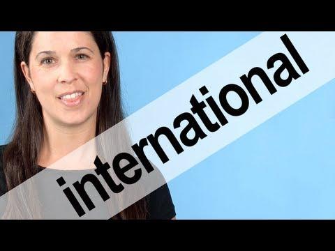How to Pronounce INTERNATIONAL — American English