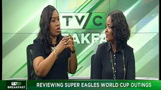 TVC Breakfast 29th June 2018   Reviewing Super Eagles World Cup Outings