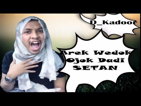 D_Kadoor - Arek Wedok Ojok dadi SETAN