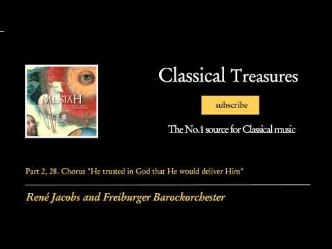 "George Frideric Handel - Part 2, 28. Chorus ""He trusted in God that He would deliver Him"""