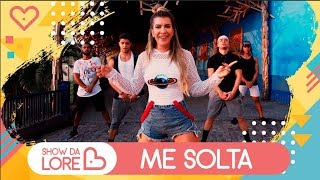 Me Solta - Nego do Borel - Lore Improta | Coreografia